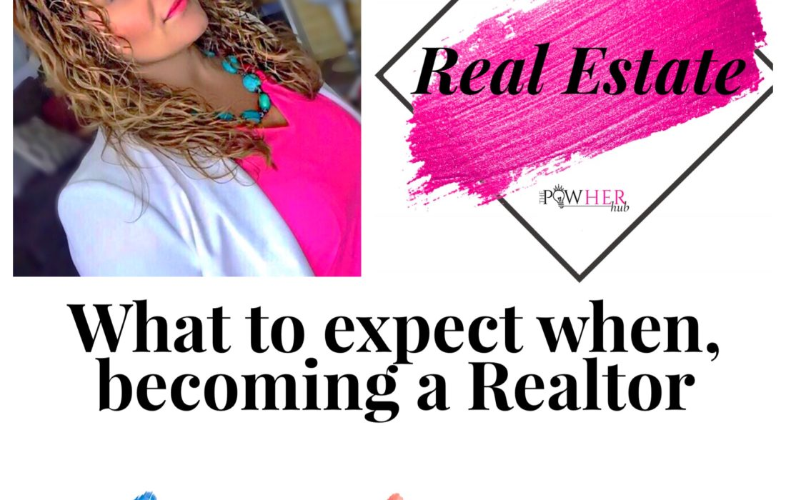 What to Expect When, Becoming a Realtor